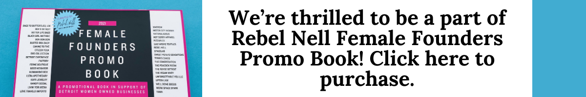 We're thrilled to be a part of Rebel Nell Female Founders Promo Book! Click here to purchase
